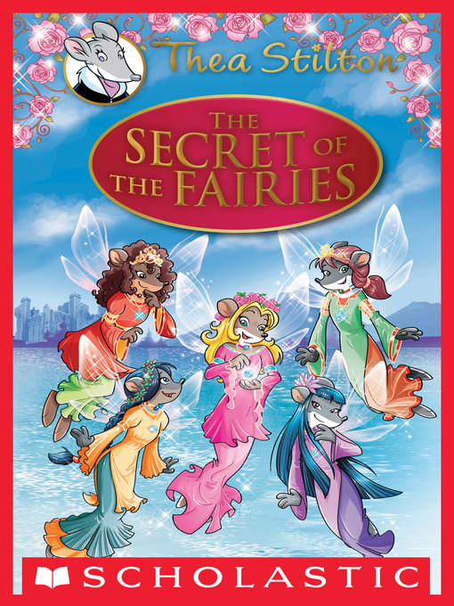 Title details for Thea Stilton Special Edition: The Secret of the Fairies by Thea Stilton - Wait list