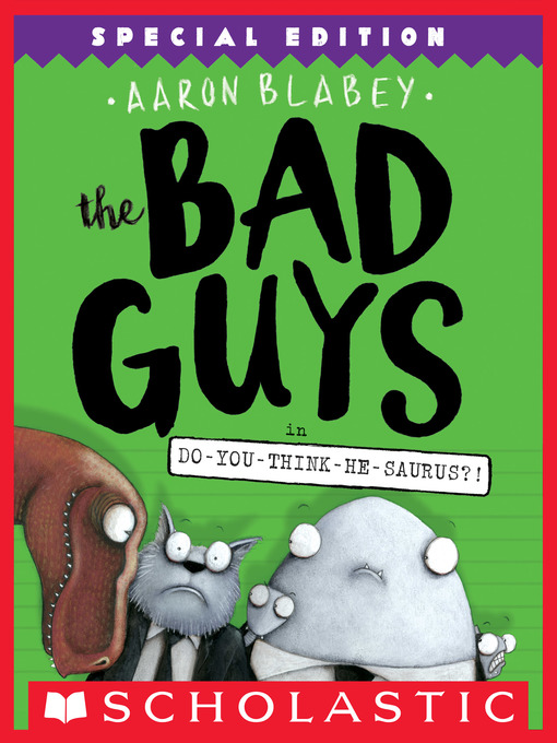 Title details for The Bad Guys in Do-You-Think-He-Saurus?! by Aaron Blabey - Wait list