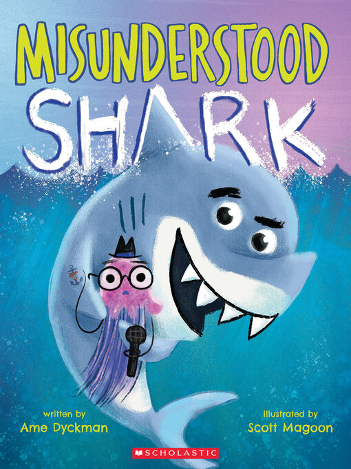 Title details for Misunderstood Shark by Ame Dyckman - Wait list