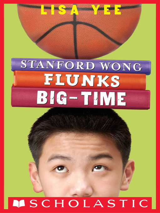 Title details for Stanford Wong Flunks Big-Time by Lisa Yee - Available