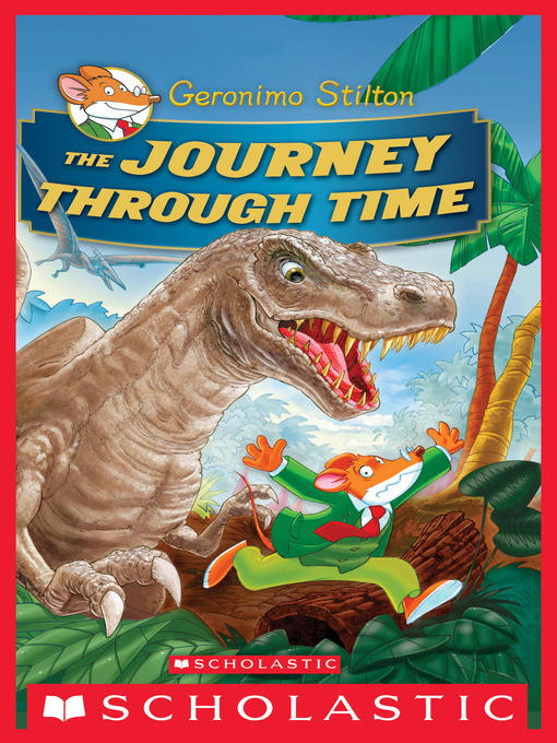 Title details for The Journey Through Time by Geronimo Stilton - Wait list