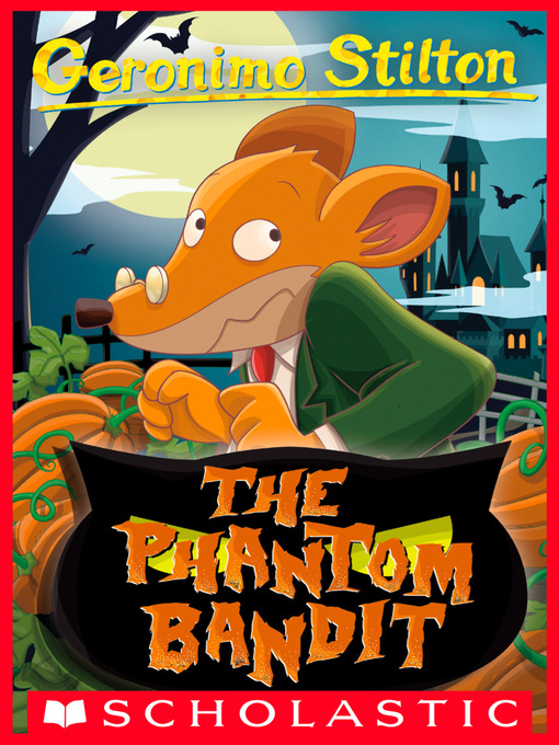 Title details for The Phantom Bandit by Geronimo Stilton - Available