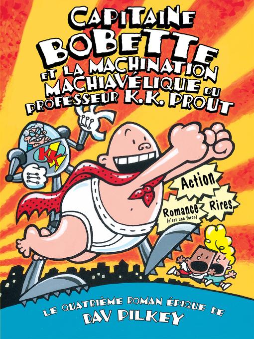 Title details for Capitaine Bobette et la machination machiavélique du professeur K.K. Prout by Dav Pilkey - Available