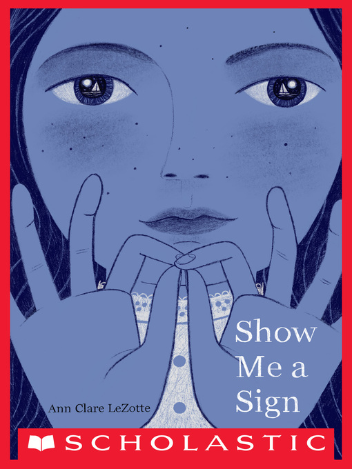 Title details for Show Me a Sign by Ann Clare LeZotte - Wait list