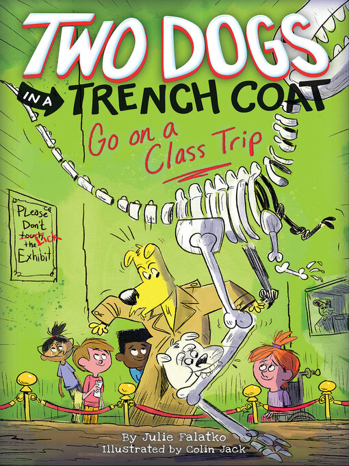 Two Dogs in a Trench Coat Go on a Class Trip Two Dogs in a Trench Coat Series, Book 3