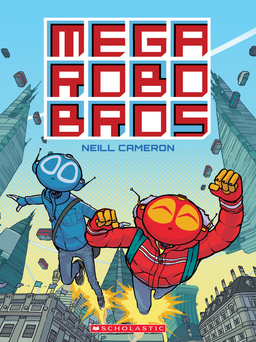 Title details for Mega Robo Bros by Neill Cameron - Wait list