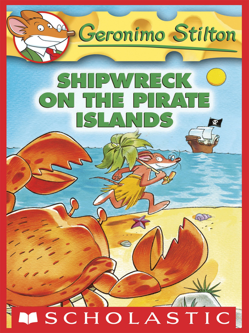 Title details for Shipwreck on the Pirate Islands by Geronimo Stilton - Wait list
