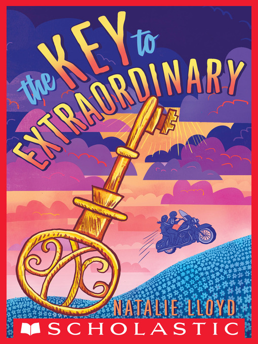 Title details for The Key to Extraordinary by Natalie Lloyd - Available