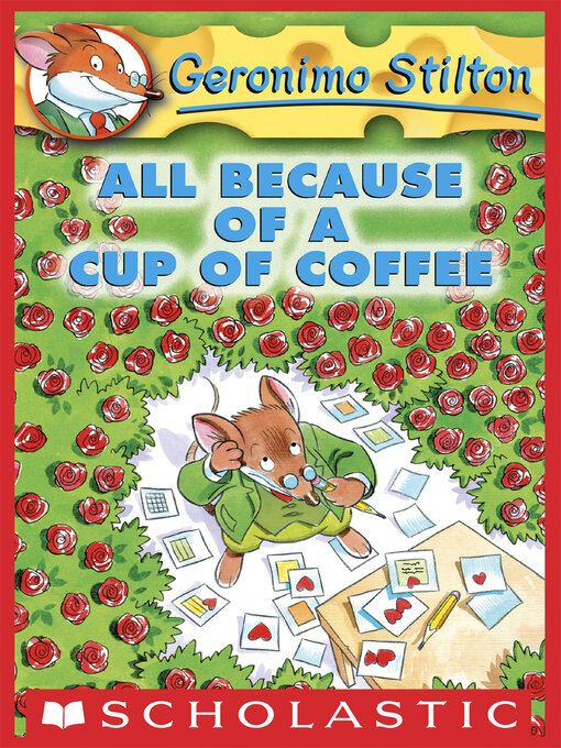 Title details for All Because of a Cup of Coffee by Geronimo Stilton - Available
