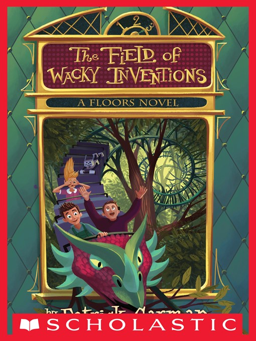 Title details for The Field of Wacky Inventions by Patrick Carman - Wait list