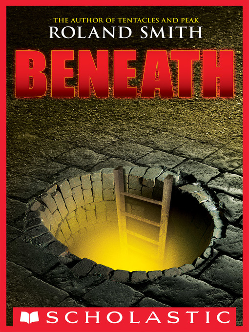 Title details for Beneath by Roland Smith - Wait list