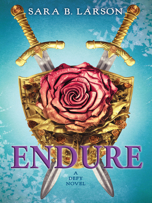 Title details for Endure by Sara B. Larson - Available