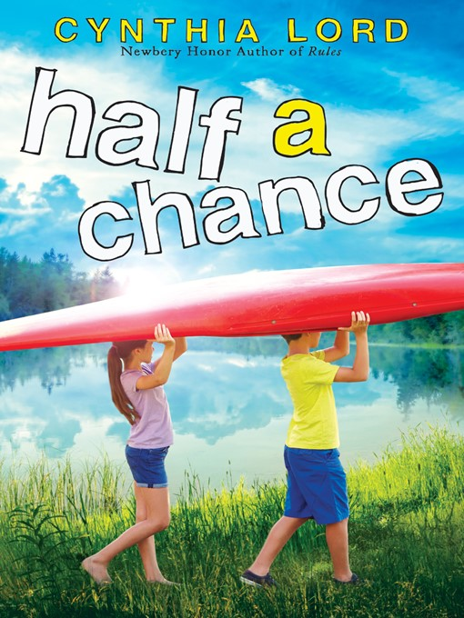 Title details for Half a Chance by Cynthia Lord - Wait list