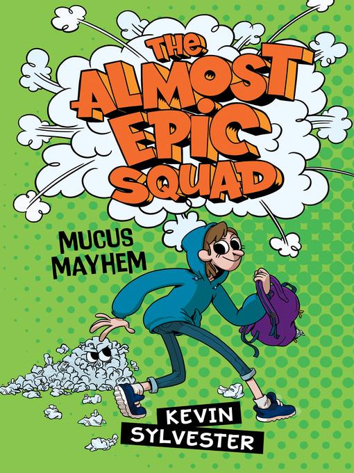 Mucus Mayhem  by Kevin Sylvester