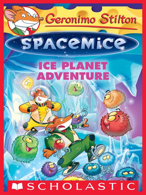 Title details for Ice Planet Adventure by Geronimo Stilton - Wait list