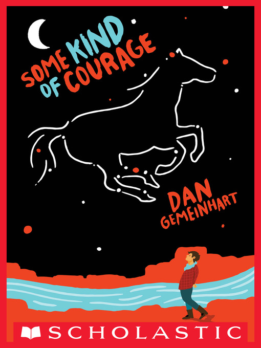 Title details for Some Kind of Courage by Dan Gemeinhart - Wait list