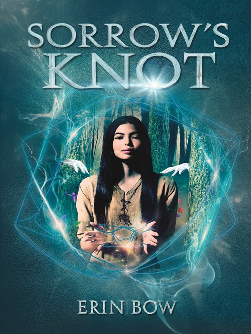 Title details for Sorrow's Knot by Erin Bow - Wait list