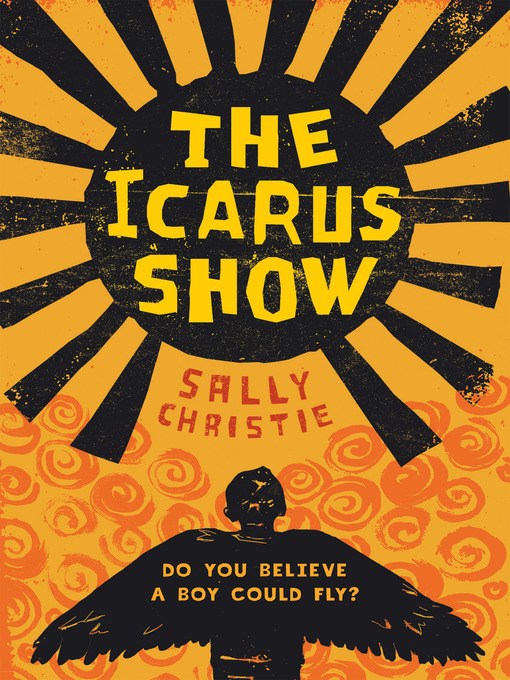 Title details for The Icarus Show by Sally Christie - Available