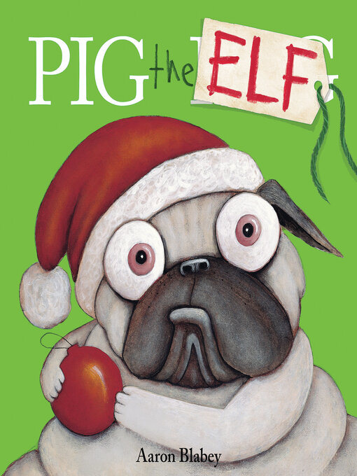 Title details for Pig the Elf by Aaron Blabey - Wait list