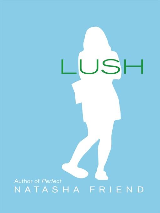 Title details for Lush by Natasha Friend - Wait list