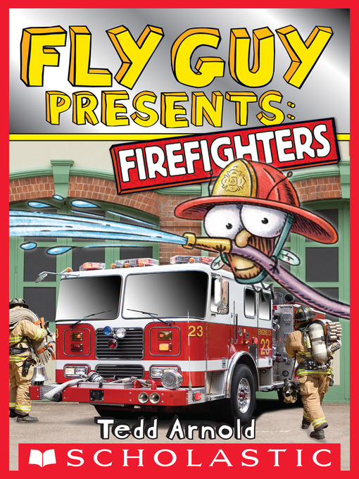 Title details for Firefighters by Tedd Arnold - Available