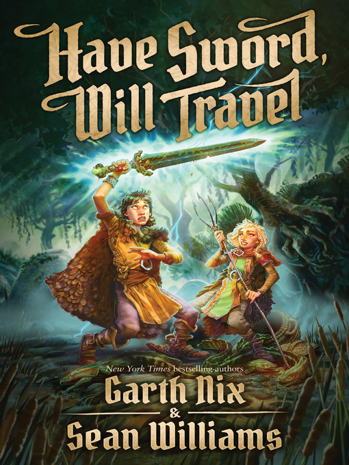 Title details for Have Sword, Will Travel by Garth Nix - Wait list