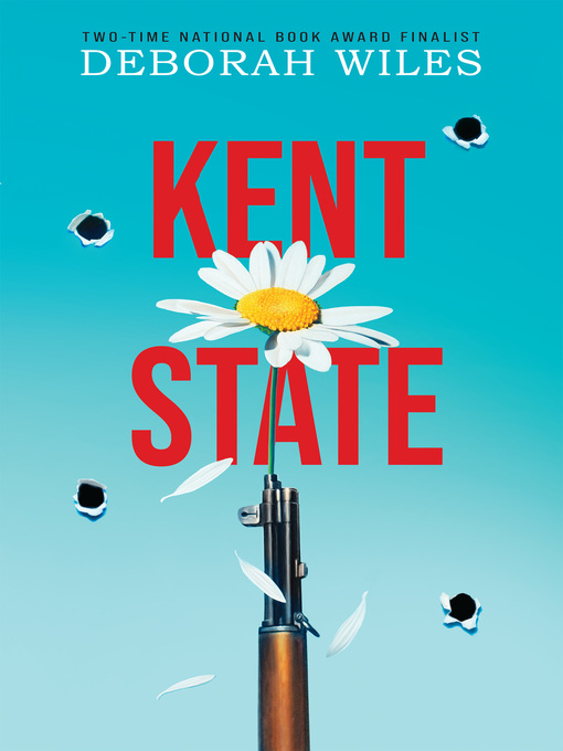 Title details for Kent State by Deborah Wiles - Available