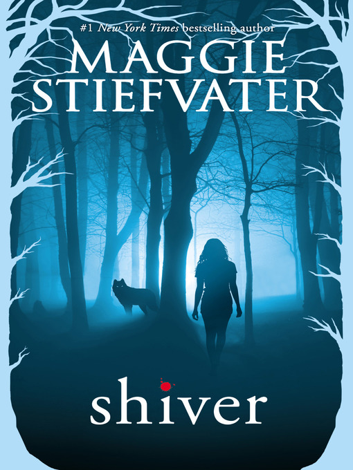 Title details for Shiver by Maggie Stiefvater - Wait list
