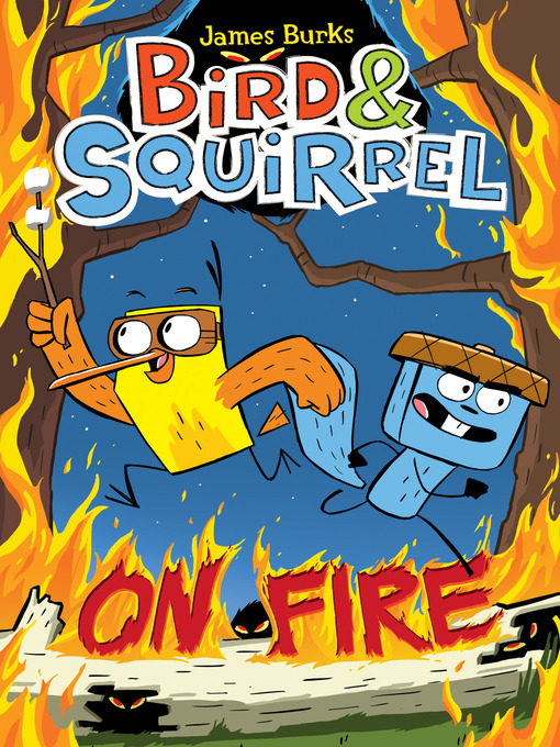 Title details for Bird & Squirrel On Fire by James Burks - Wait list