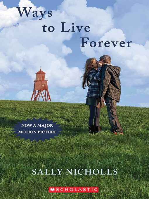 Title details for Ways To Live Forever by Sally Nicholls - Available