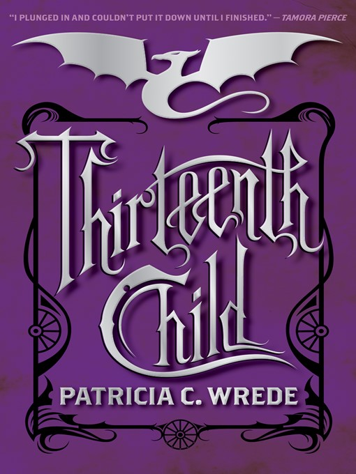 Title details for Thirteenth Child by Patricia C. Wrede - Available