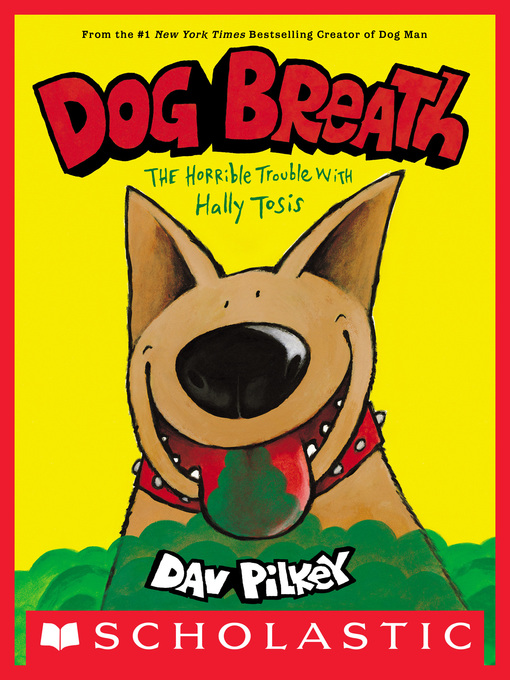 Title details for Dog Breath by Dav Pilkey - Available