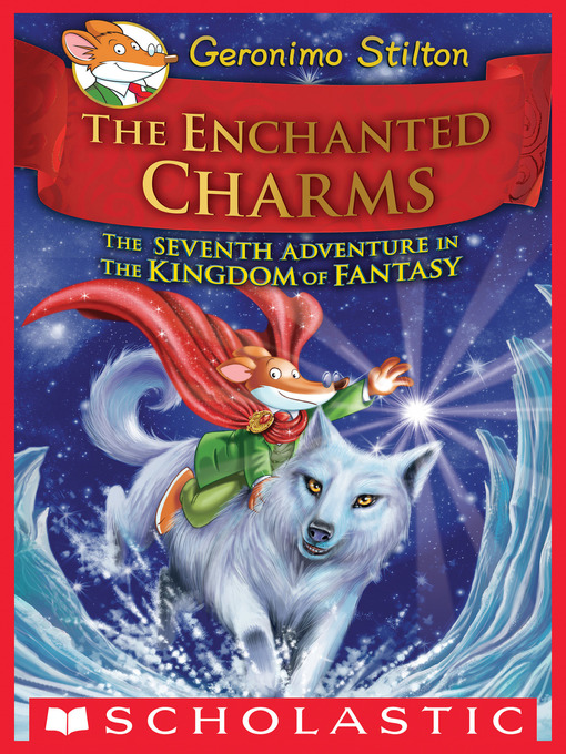 Title details for The Enchanted Charms by Geronimo Stilton - Wait list