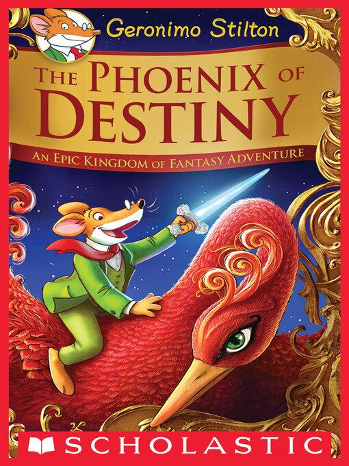 Title details for The Phoenix of Destiny by Geronimo Stilton - Wait list