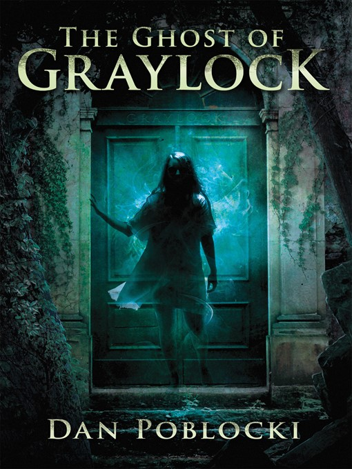 Title details for The Ghost of Graylock by Dan Poblocki - Wait list