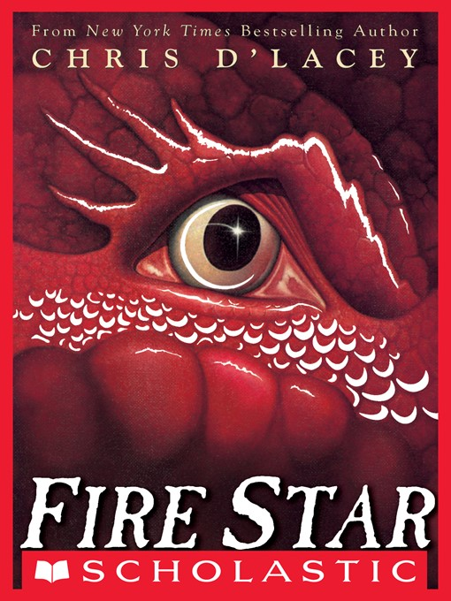 Title details for Fire Star by Chris d'Lacey - Available