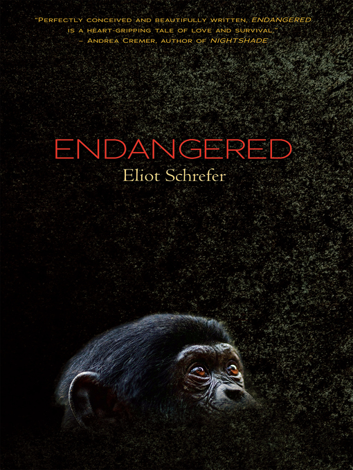 Title details for Endangered by Eliot Schrefer - Available
