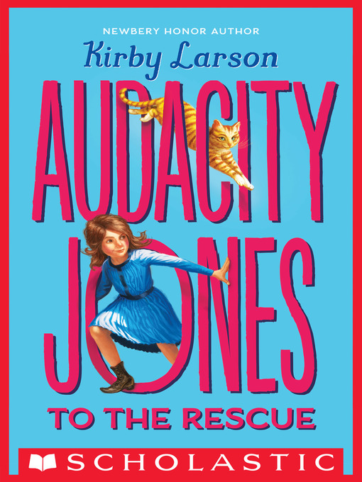 Title details for Audacity Jones to the Rescue by Kirby Larson - Available