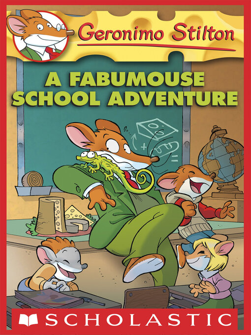 Title details for A Fabumouse School Adventure by Geronimo Stilton - Available