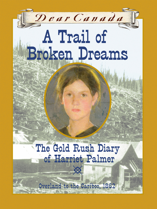 Title details for A Trail of Broken Dreams by Barbara Haworth-Attard - Available