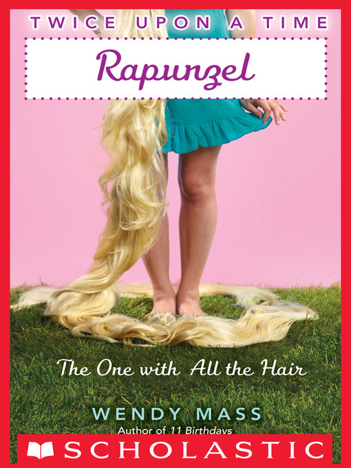 Title details for Rapunzel, the One With All the Hair by Wendy Mass - Available