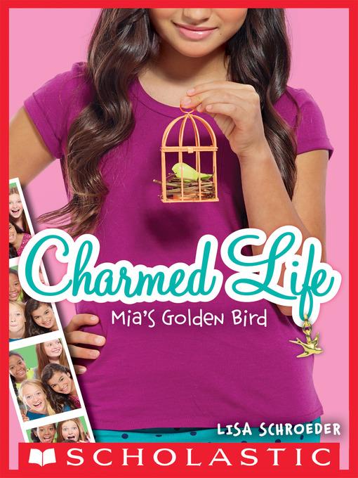 Mia's Golden Bird Charmed Life Series, Book 2