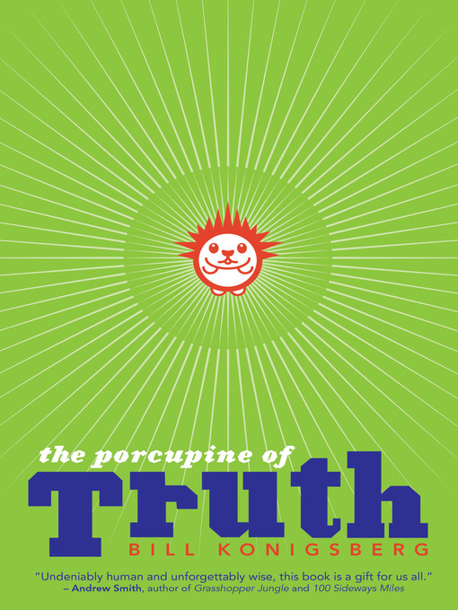 Title details for The Porcupine of Truth by Bill Konigsberg - Wait list