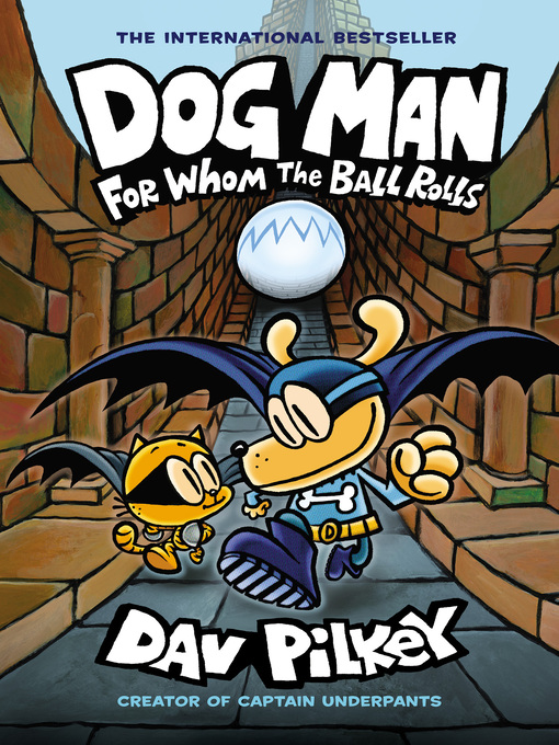 Title details for For Whom the Ball Rolls by Dav Pilkey - Wait list