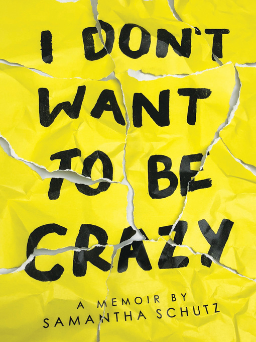 Title details for I Don't Want to Be Crazy by Samantha Schutz - Available