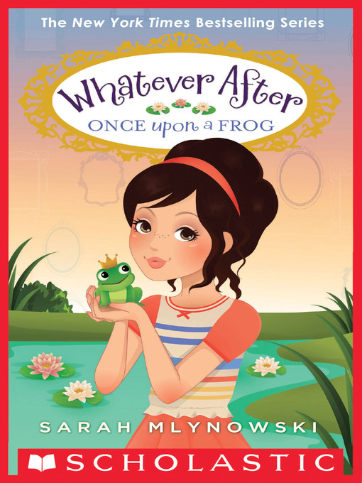 Title details for Once Upon a Frog by Sarah Mlynowski - Available