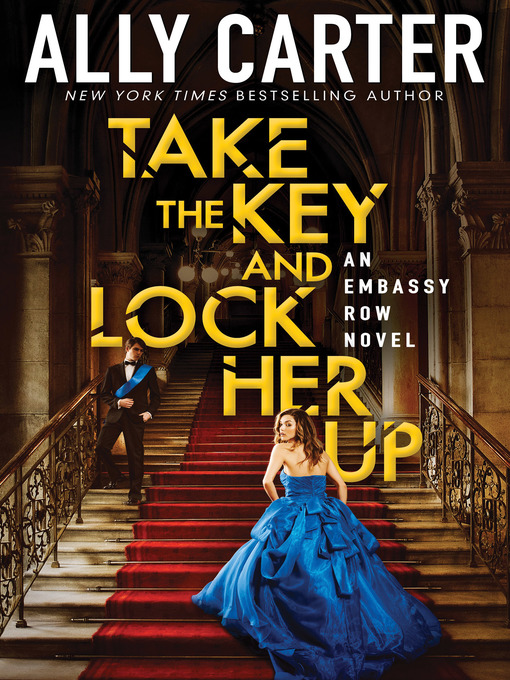 Title details for Take the Key and Lock Her Up by Ally Carter - Wait list