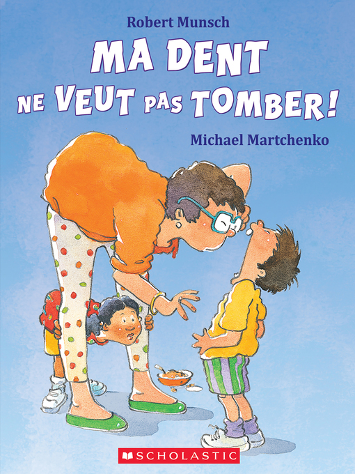 Title details for Ma dent ne veut pas tomber! by Robert Munsch - Available