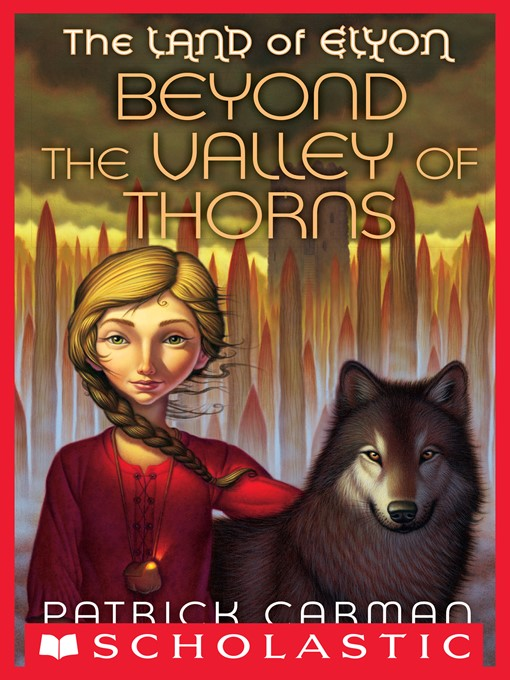 Title details for Beyond the Valley of Thorns by Patrick Carman - Available