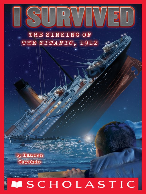 Title details for I Survived the Sinking of the Titanic, 1912 by Lauren Tarshis - Wait list